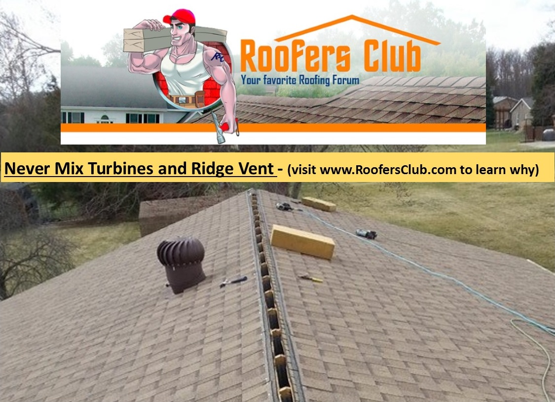 Never Mix Turbines and Ridge Vent - Roofers Club.jpg