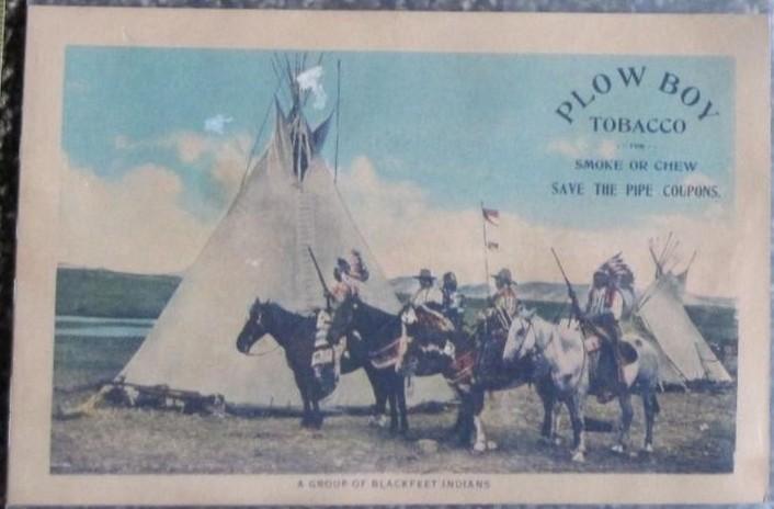1910-1912-plow-boy-tobacco-3 Blackfeet Indians.jpg
