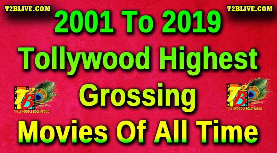 2001 To 2019 Tollywood Highest Grossing Movies Of All Time.jpg