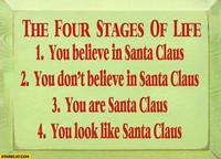 the-four-stages-of-life-you-believe-in-santa-claus-you-dont-believe-yo.jpg